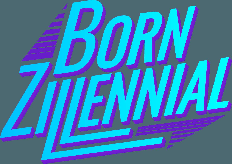 Born Zillennial